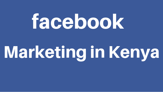 Facebook Marketing in Kenya