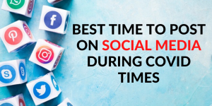 Best Times to Post on Social Media During COVID-19