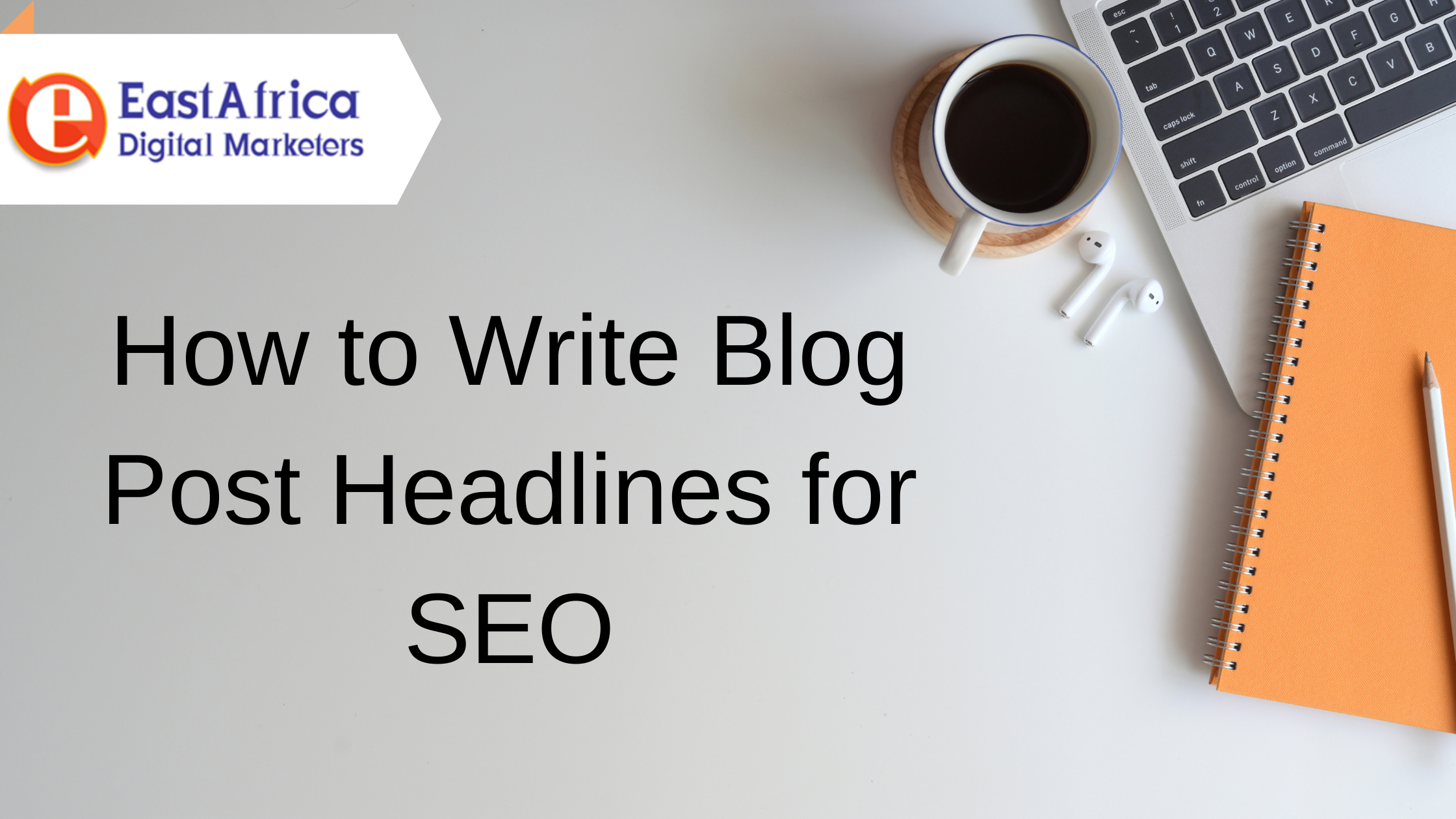 How to Write Blog Post Headlines for SEO